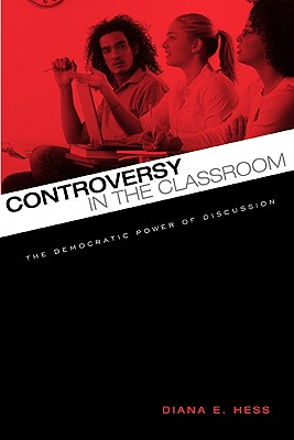 Controversy in the Classroom By Hess, Diana E.