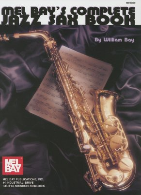 Complete Jazz Sax Book By Bay, William